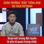 Xuân Trường nói tiếng Anh như gió trên VTV4 đốn tim người hâm mộ