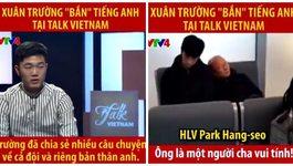 Xuân Trường tiết lộ điều thú vị về thầy Park và các đồng đội