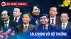 Khát vọng đổi mới, cống hiến của các bộ trưởng