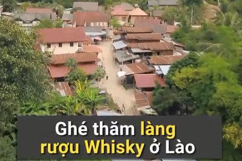 Làng rượu Whisky nổi tiếng của Lào