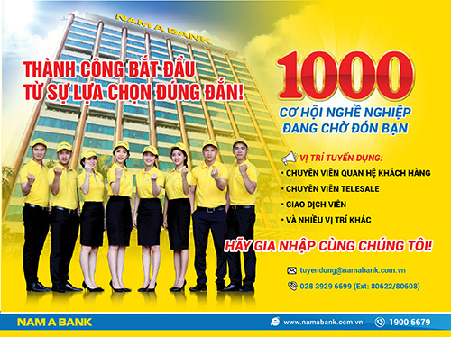 Nam A Bank tuyển dụng 1000 nhân sự