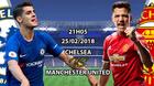 Trực tiếp MU vs Chelsea: Long hổ tranh hùng
