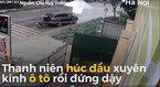Clip thanh niên chạy nhanh húc thẳng đầu vào kính ôtô