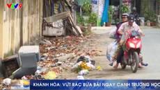 Vứt rác bừa bãi ngay cạnh trường học
