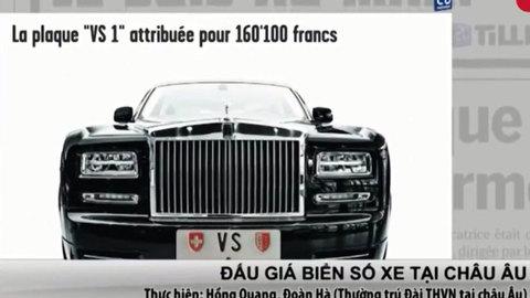 Chuyện đấu giá biển số xe đẹp ở châu Âu