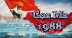 Gạc Ma 1988: Trường Sa, bài học lịch sử bằng máu