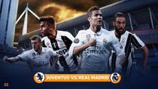 Real Madrid đại chiến Juventus, Liverpool đấu Man City