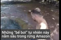 Bể bơi tự nhiên hút khách giữa rừng Amazon