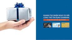 Ưu đãi khủng với thẻ tín dụng Eximbank