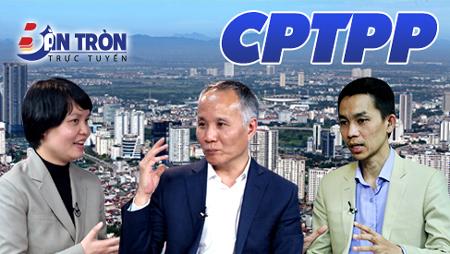 Việt Nam trong CPTPP: Đừng ngồi chờ Nhà nước giải thích