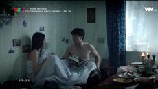 'Tình khúc bạch dương' tập 18: Trong cơn say, Vân trao thân cho Hùng
