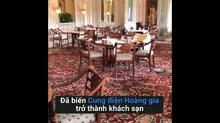 Khách sạn đế vương cho du khách trải nghiệm cuộc sống như một vị vua