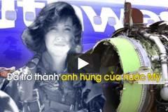 Nữ cơ trưởng cứu sống trăm người trên máy bay nổ động cơ