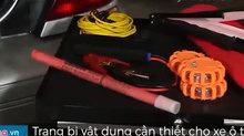 Những vật dụng khẩn cấp cần trang bị cho ô tô
