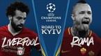 Xem trực tiếp Liverpool vs Roma ở kênh nào?