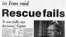 Ngày này năm xưa: Chiến dịch cứu con tin thảm bại của Mỹ