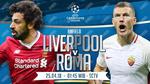 Liverpool vs AS Roma: Đi vào miền đất dữ