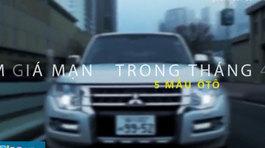 5 mẫu ô tô giảm giá mạnh tại Việt Nam trong tháng 4