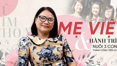 Mẹ Việt chia sẻ hành trình nuôi 3 con gái thành công ở xứ người