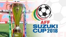 Lịch thi đấu AFF Suzuki Cup 2018