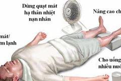 Nguy hiểm say nắng nóng mùa hè, cần kịp thời sơ cứu theo cách này