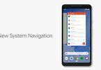 """Bỏ bộ nút """"Home, Back"""" huyền thoại, Android P sẽ điều hướng giống iPhone"""