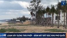 """Loạn xây dựng trái phép, """"băm nát"""" đất Phú Quốc"""