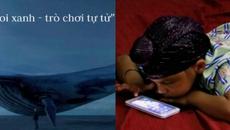 Cha cứu con thoát chết khỏi 'trò chơi tự tử' Cá voi xanh vào ngày cuối