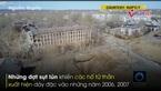 Bên trong thành phố 'ma' sắp bị nuốt chửng ở Nga