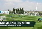 Lác mắt xem siêu phẩm volley của Modric trên sân tập Real