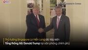 Thủ tướng Singapore mở tiệc thiết đãi ông Trump