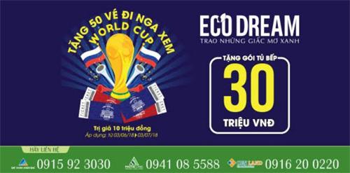 Mua nhà Eco Dream, nhận vé xem World Cup
