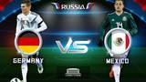 Đức vs Mexico: Thử thách chờ nhà ĐKVĐ