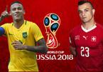 Trực tiếp Brazil vs Thụy Sĩ, 1h ngày 18/6