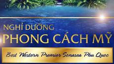 Phong cách Mỹ tại dự án Best Western Premier Sonasea Phu Quoc