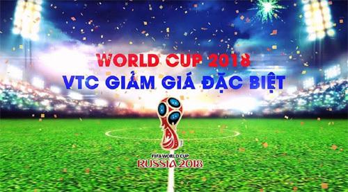 VTC khuyến mại lớn nhân dịp World Cup 2018