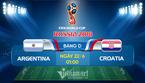 Link xem trực tiếp Argentina vs Croatia, 01h ngày 22/6