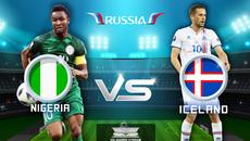 Link xem trực tiếp Nigeria vs Iceland, 22h ngày 22/6