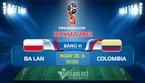 Link xem trực tiếp Ba Lan vs Colombia, 01h ngày 25/6