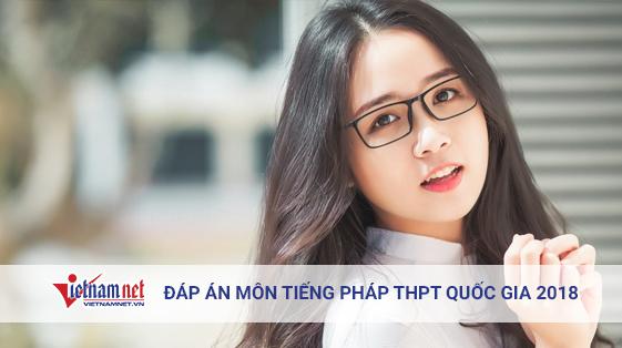 Tham khảo đáp án môn tiếng Pháp tốt nghiệp THPT quốc gia 2018