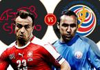 Thụy Sĩ vs Costa Rica: Tham vọng của thế hệ vàng