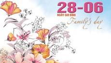 Những lời chúc hay, ý nghĩa cho ngày Gia đình Việt Nam
