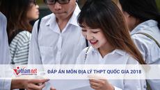 Tham khảo đáp án môn Địa lý mã đề 315 tốt nghiệp THPT quốc gia năm 2018