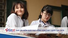 Tham khảo đáp án môn GDCD tốt nghiệp THPT quốc gia 2018 tất cả mã đề