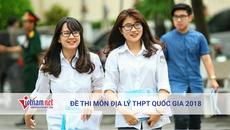 Đề thi môn Địa lý kỳ thi tốt nghiệp THPT quốc gia 2018 của bộ GD-ĐT