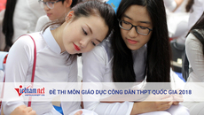 Đề thi môn GDCD tốt nghiệp THPT quốc gia 2018