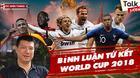 Tứ kết World Cup 2018: Brazil khó bị đánh bại nhất