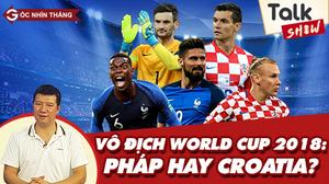 Chung kết World Cup 2018: Đội bóng chưa từng vô địch sẽ đăng quang?