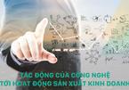 Ứng dụng công nghệ: 'điều kiện sống còn' của DN thời 4.0
