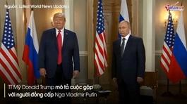 Thế giới 7 ngày: Nóng thượng đỉnh Trump - Putin đầu tiên